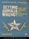 Getting Somalia Wrong? (eBook): Faith, War and Hope in a Shattered State
